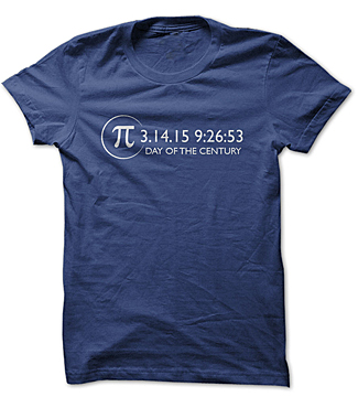 """Pi """"Day of the Century"""" T-shirt"""